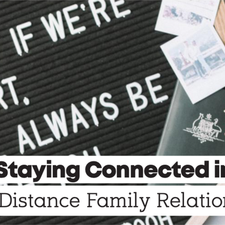 Staying Connected In Long Distance Family Relationships