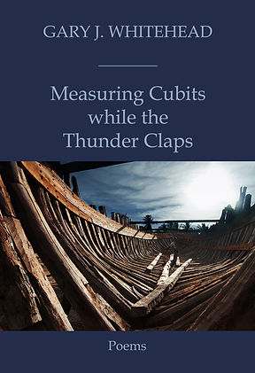 Measuring Cubits while the Thunder Claps poetry book by Gary J. Whitehead