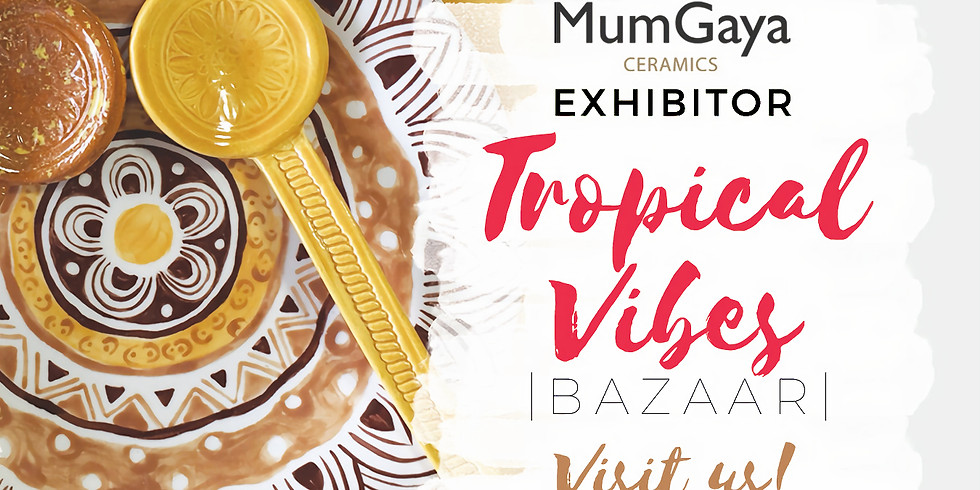 Tropical Vibes Bazaar - Mother's Day Edition