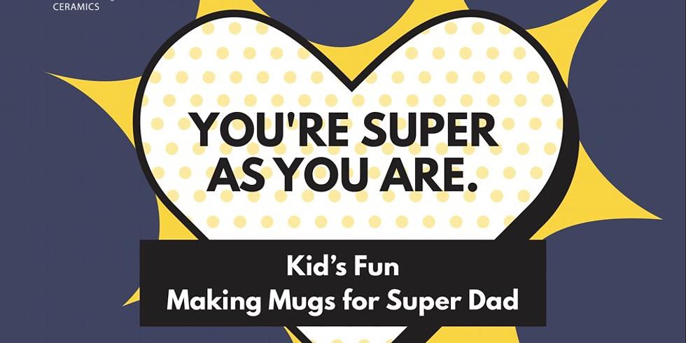 Kid's Fun - Making Mugs for Super Dad