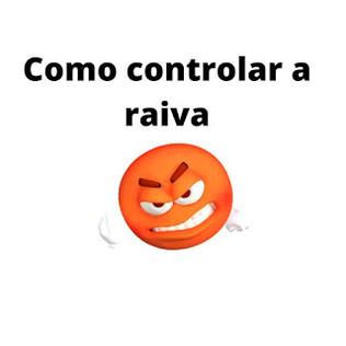 ◈Como controlar a Raiva – dicas da psicóloga