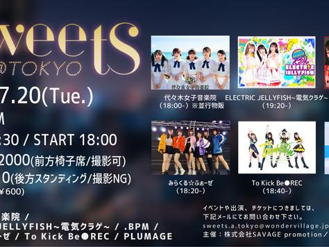 7/20:SWEETS@TOKYO