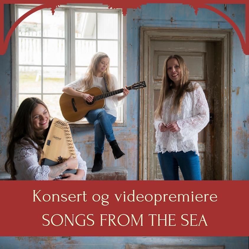 SONGS FROM THE SEA - Konsert og videopremiere