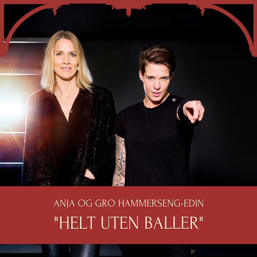 Anja og Gro Hammerseng-Edin - HELT UTEN BALLER