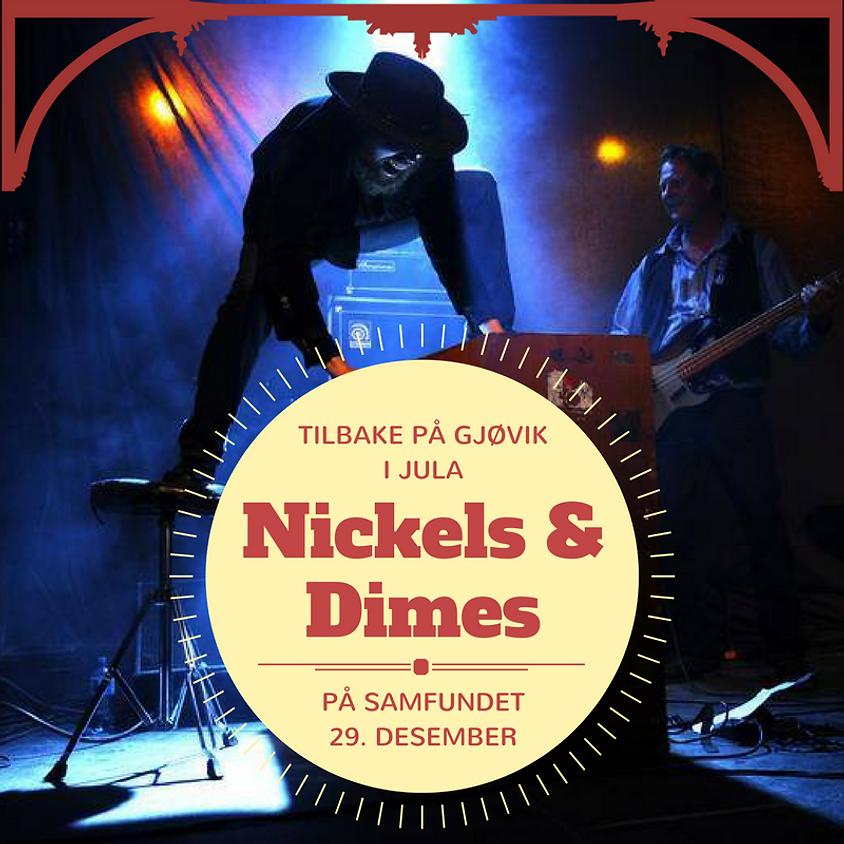 Nickels & Dimes på Samfundet