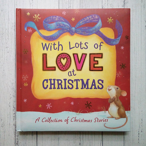 With Lots of Love at Christmas - A Collection of Christmas Stories (Used )