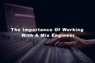The-Importance-Of-Working-With-A-Mix-Eng