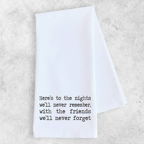 Here's to the Nights Tea Towel