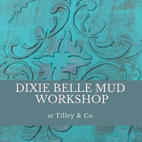 Dixie Belle Mud Workshop