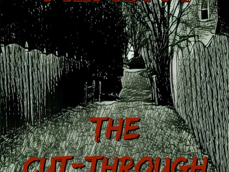 My Terrifying new novella The Cut-Through is out!