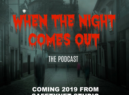 Coming Soon: When the Night Comes Out - The Podcast