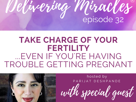 032: Take Charge of Your Fertility...Even if You're Having Trouble Getting Pregnant