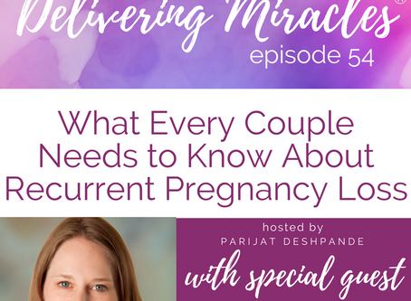 054: What Couples Need to Know About Recurrent Pregnancy Loss