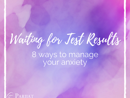 8 Ways to Cope with Anxiety While Waiting for Test Results