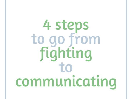 4 Steps To Going from Fighting to Communicating
