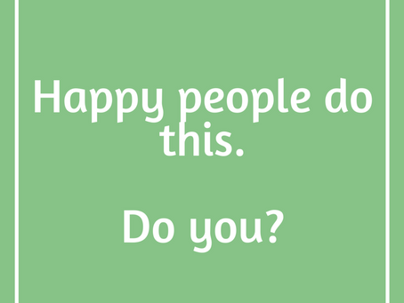 Happy People Do This, Do You?