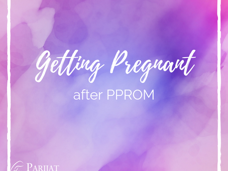 Getting Pregnant Again After PPROM
