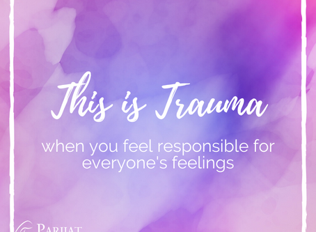 This is Trauma: When You Feel Responsible for Managing Others' Feelings