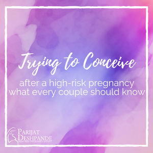 trying to conceive after a high-risk pregnancy