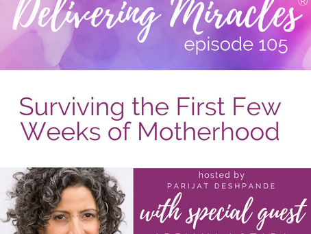 105: Surviving the First Few Weeks of New Motherhood