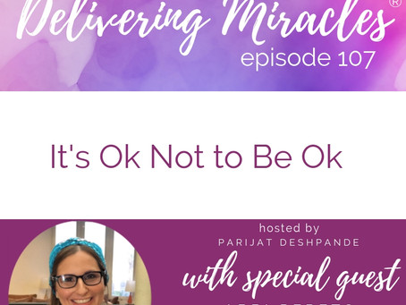 107: It's Ok Not to Be Ok