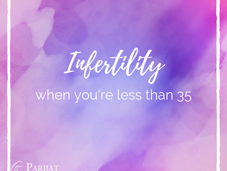 What to Know When Facing Infertility Before the Age of 35