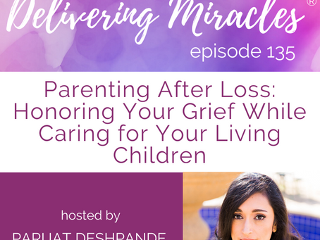 135: Parenting After Loss: How to Honor Your Grief While Caring For Your Living Children