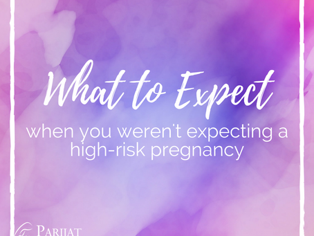 What to Expect When You Weren't Expecting a High-Risk Pregnancy