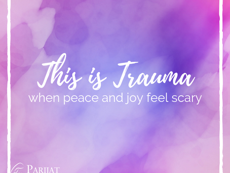 This Is Trauma : When Joy Feels Scary