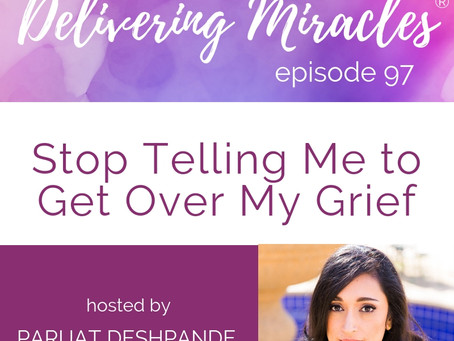 097: Stop Telling Me to Get Over My Grief