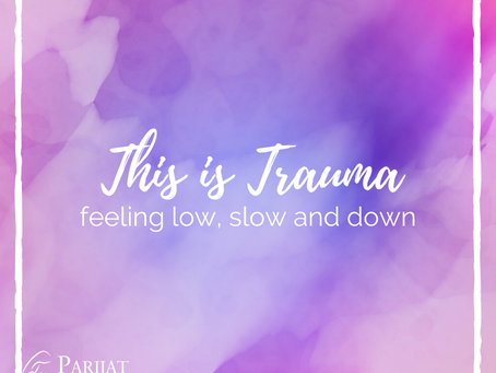 This is Trauma: Feeling Slow, Hopeless and Down