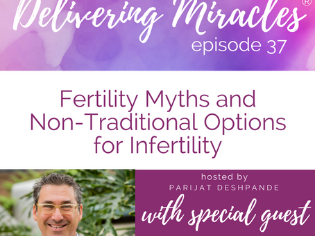 037: Fertility Myths Debunked & Non-Traditional Treatment Options for Infertility with Marc Skla