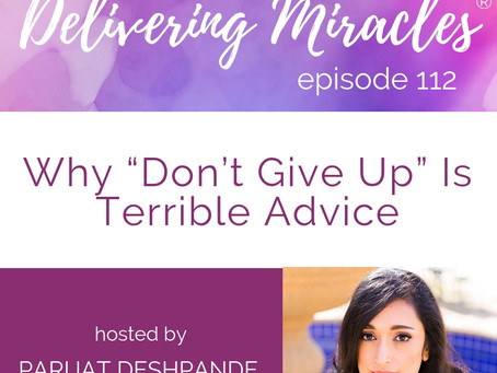 "112: Why ""Don't Lose Hope"" is Terrible Advice During Infertility, a High-Risk Pregnanc"