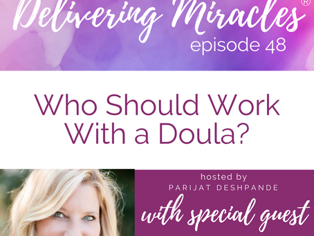048: The Truth About Doulas and How They Help During Pregnancy and Delivery