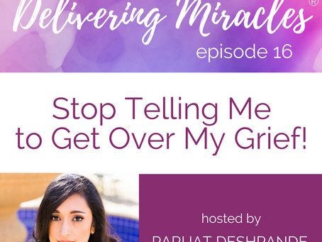 016: Stop Telling Me to Get Over My Grief