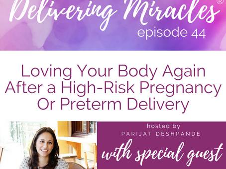044: Loving Your Body Again After a High-Risk Pregnancy or Preterm Delivery