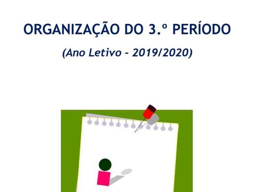 Organização do 3.º Período do AE D. João II -  Ano Letivo 2019-2020