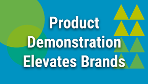 Product Demonstration Elevates Brands