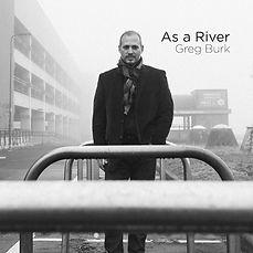 greg-burk-as-a-river.jpg