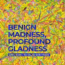 greg burk benign madness profound gladne