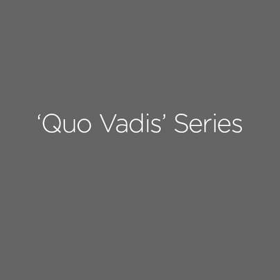 Quo Vadis Series