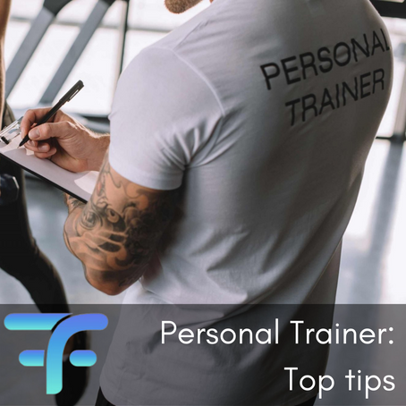 Personal Trainer: Top tips