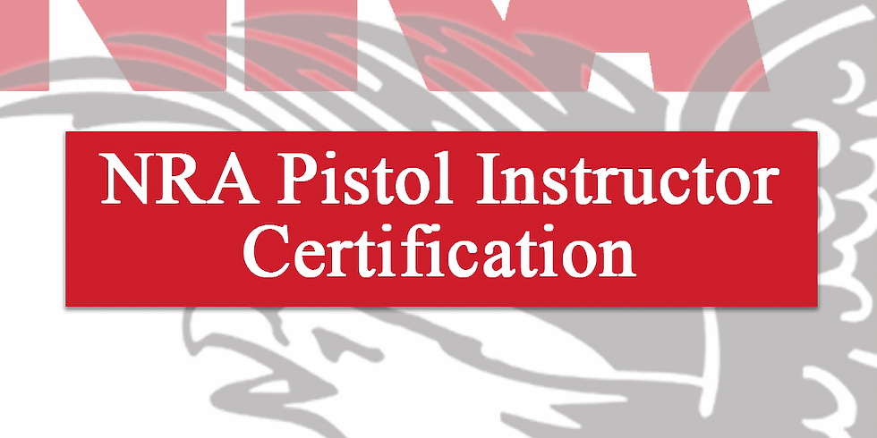 NRA Pistol Instructor Certification