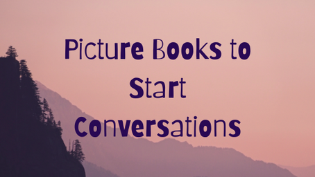 Picture Books to Start Conversations