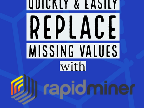 Quickly & Easily Replace Missing Values with RapidMiner