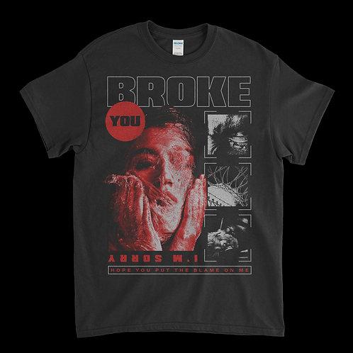 Broke You - (I'm Sorry) Tee