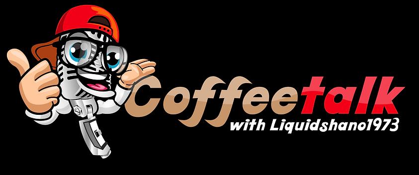 Coffeetalk with Liquidshano1973