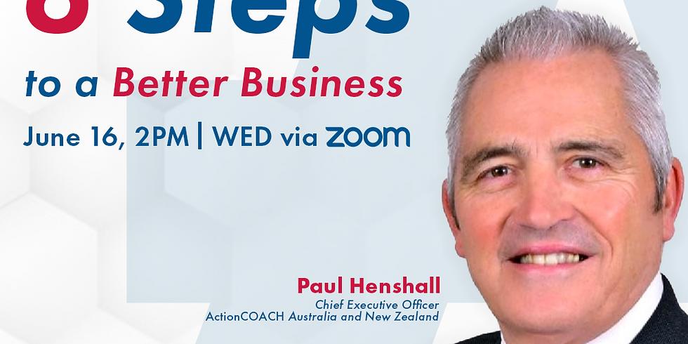 6 Steps to a BETTER Business - Jun 16