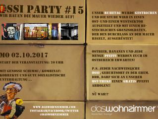 OSSI PARTY #15 - Wir bauen die Mauer wieder auf!