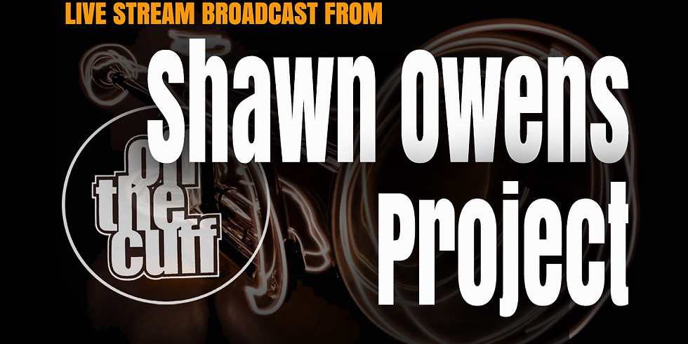 Shawn Owens Project: LIVE STREAM